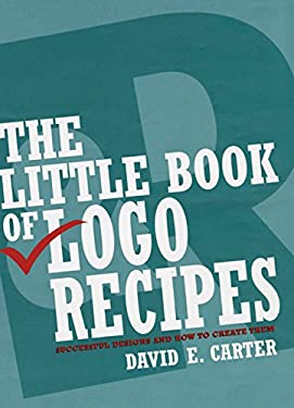 The Little Book of LOGO Recipes: Successful Designs and How to Create Them 9780060570248