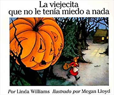 The Little Old Lady Who Was Not Afraid of Anything (Spanish Edition): La Viejecita Que No Le Tenia Miedo a NADA 9780064434201