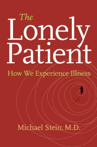The Lonely Patient: How We Experience Illness 9780060847951