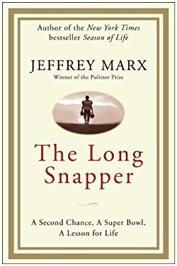 The Long Snapper: A Second Chance, a Super Bowl, a Lesson for Life 9780061885860