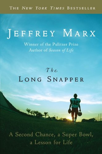 The Long Snapper: A Second Chance, a Super Bowl, a Lesson for Life 9780061691386