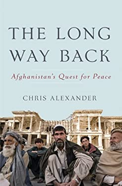 The Long Way Back: Afghanistan's Quest for Peace 9780062020376