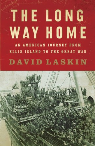 The Long Way Home: An American Journey from Ellis Island to the Great War 9780061233333