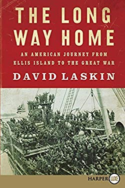 The Long Way Home: An American Journey from Ellis Island to the Great War 9780061946202