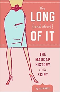 The Long and Short of It: The Madcap History of the Skirt