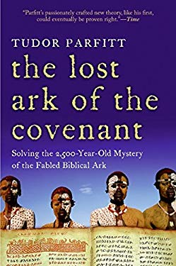 The Lost Ark of the Covenant: Solving the 2,500 Year Old Mystery of the Fabled Biblical Ark 9780061371042