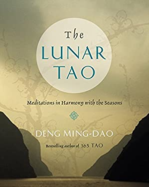 The Lunar Tao: Meditations in Harmony with the Seasons 9780062116888