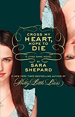The Lying Game #5: Cross My Heart, Hope to Die 9780062128195