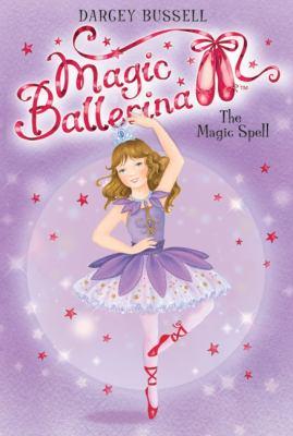 Magic Ballerina #2: The Magic Spell
