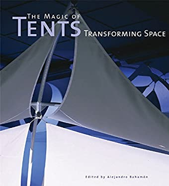 The Magic of Tents: Transforming Space 9780060567569
