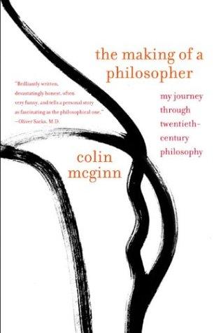 The Making of a Philosopher: My Journey Through Twentieth-Century Philosophy