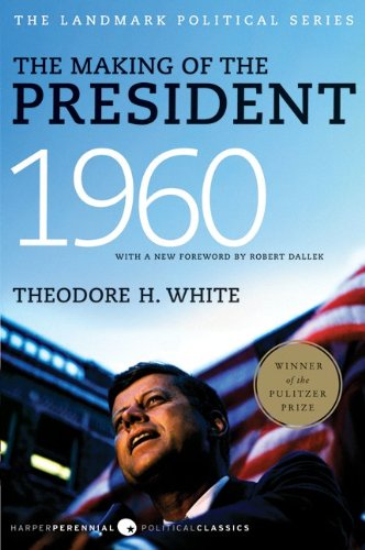The Making of the President, 1960: The Landmark Political Series 9780061900600