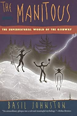 The Manitous: The Spiritual World of the Ojibway 9780060927356
