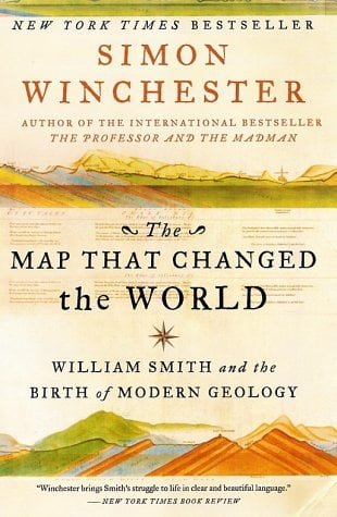 The Map That Changed the World: William Smith and the Birth of Modern Geology 9780060931803