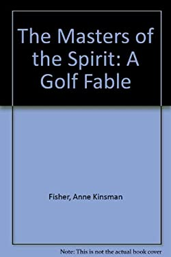 The Masters of the Spirit: A Golf Fable