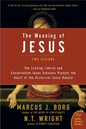 The Meaning of Jesus: Two Visions 9780061285547
