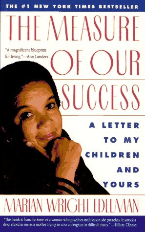The Measure of Our Success: Letter to My Children and Yours 9780060975463