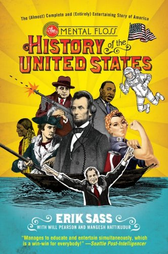 The Mental Floss History of the United States: The (Almost) Complete and (Entirely) Entertaining Story of America 9780061928239