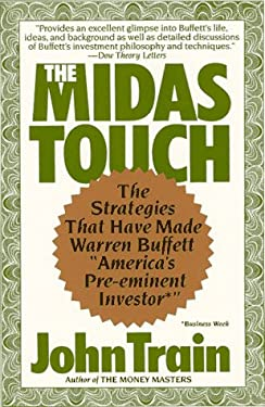"""The Midas Touch: The Strategies That Have Made Warren Buffet """"America's Pre-Eminent Investor*"""""""