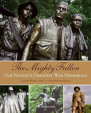 The Mighty Fallen: Our Nation's Greatest War Memorials 9780061170904