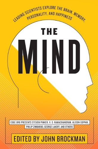 The Mind: Leading Scientists Explore the Brain, Memory, Personality, and Happiness 9780062025845