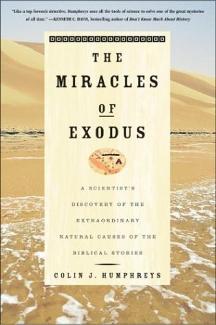 The Miracles of Exodus: A Scientist's Discovery of the Extraordinary Natural Causes of the Biblical Stories 9780060582739
