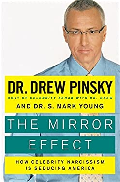 The Mirror Effect: How Celebrity Narcissism Is Seducing America 9780061582332