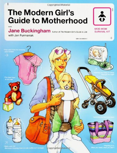 The Modern Girl's Guide to Motherhood 9780060885342