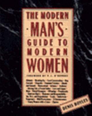 The Modern Man's Guide to Modern Women