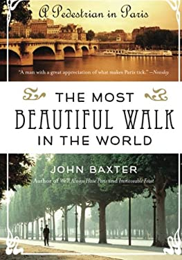 The Most Beautiful Walk in the World: A Pedestrian in Paris 9780061998546