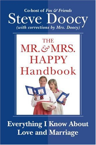 The Mr. & Mrs. Happy Handbook: Everything I Know about Love and Marriage 9780060854058