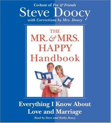 The Mr. & Mrs. Happy Handbook: Everything I Know about Love and Marriage