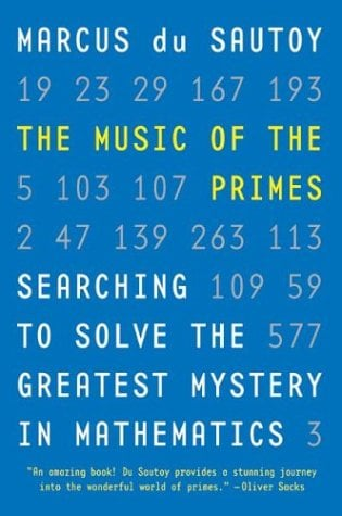 The Music of the Primes: Searching to Solve the Greatest Mystery in Mathematics 9780060935580
