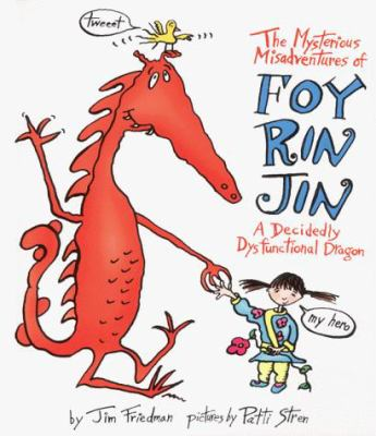 The Mysterious Misadventures of Foy Rin Jin: A Decidedly Dysfunctional Dragon
