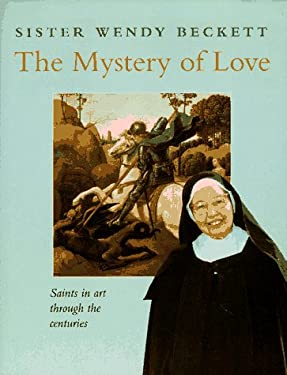 The Mystery of Love: Saints in Art Through the Centuries
