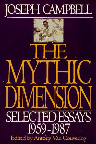 The Mythic Dimension: Selected Essays 1959-1987