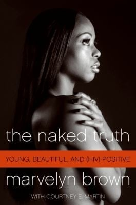 The Naked Truth: Young, Beautiful, and (HIV) Positive 9780061562396
