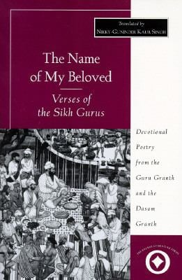 The Name of My Beloved: Verses of the Sikh Gurus