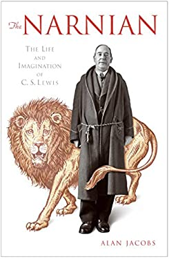The Narnian: The Life and Imagination of C. S. Lewis