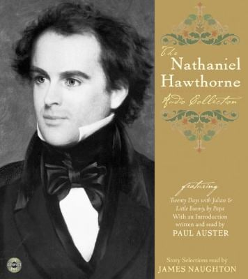 The Nathaniel Hawthorne Audio Collection: The Nathaniel Hawthorne Audio Collection