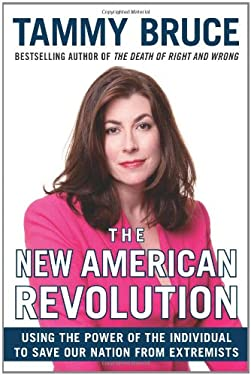 The New American Revolution: Using the Power of the Individual to Save Our Nation from Extremists