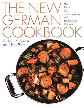 The New German Cookbook: More Than 230 Contemporary and Traditional Recipes 9780060162023