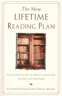 The New Lifetime Reading Plan: The Classical Guide to World Literature, Revised and Expanded 9780062720733