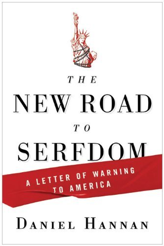 The New Road to Serfdom: A Letter of Warning to America 9780061956935