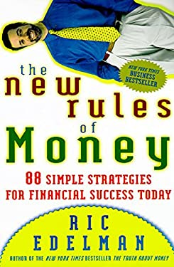 The New Rules of Money: 88 Simple Strategies for Financial Success Today