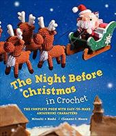 The Night Before Christmas in Crochet: The Complete Poem with Easy-to-Make Amigurumi Characters 20967999