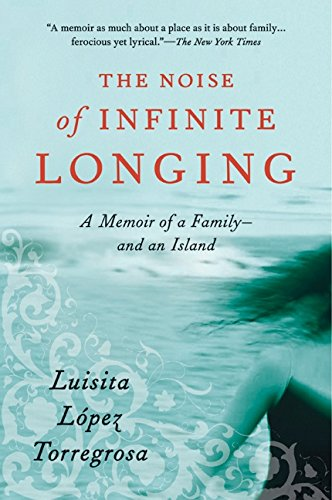 The Noise of Infinite Longing: A Memoir of a Family--And an Island 9780060534615