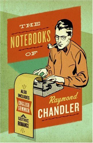 The Notebooks of Raymond Chandler: And English Summer: A Gothic Romance 9780061227448