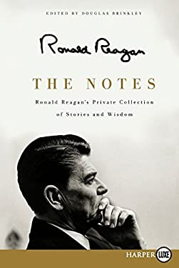The Notes: Ronald Reagan's Private Collection of Stories and Wisdom 9780062066558