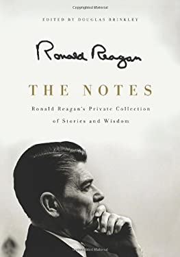 The Notes: Ronald Reagan's Private Collection of Stories and Wisdom 9780062065131
